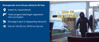 Ossendrecht – Overval op cafetaria Ni Hao in Opsporing Verzocht